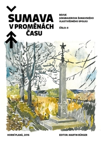 Šumava v proměnách času II. - Martin Bürger