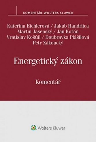 Energetický zákon Komentář - Kateřina Eichlerová; Martin Jasenský