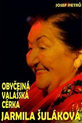 Obyčejná valašská cérka Jarmila Šuláková