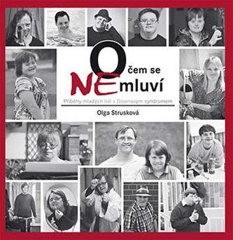 O čem se (ne)mluví - Příběhy mladých lidí s Downovým syndromem