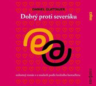 Dobrý proti severáku - CD - Daniel Glattauer