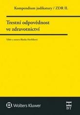 Kompendium judikatury  Trestní odpovědnost ve zdravotnictví