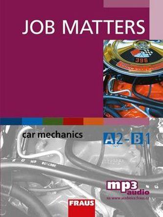 Job Matters - Car Mechanics - učebnice + mp3 zdarma ke stažení - Thomson Ken, Šneberger Jan,