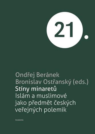 Stíny minaretů -Islám a muslimové jako předmět českých veřejných polemik