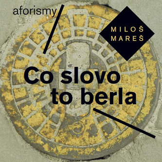 Co slovo to berla - Aforismy