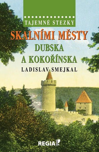 Tajemné stezky - Skalními městy Dubska a Kokořínska