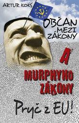 Občan mezi zákony a Murphyho zákony / Pryč z EU!