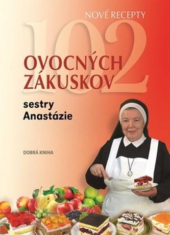 102 ovocných zákuskov sestry Anastázie