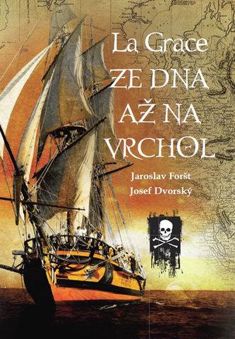 La Grace - Ze dna až na vrchol - Jaroslav Foršt