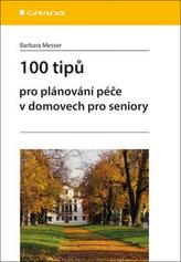 100 tipů pro plánování péče v domovech pro seniory
