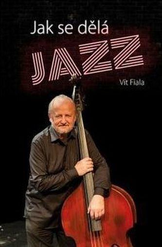 Jak se dělá jazz - Fiala Vít