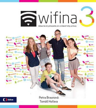 Wifina 3 - Zábavná encyklopedie pro zvídavé holky a kluky - Petra Braunová