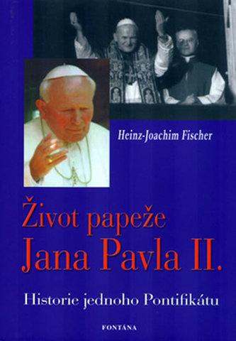 Život papeže Jana Pavla II. - Joachim Fischer