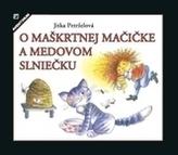 O maškrtnej mačičke a medovom slniečku