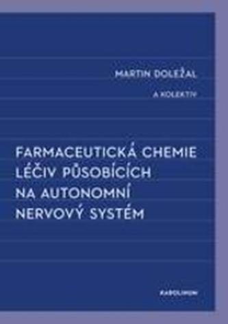 Farmaceutická chemie léčiv působících na autonomní nervový systém