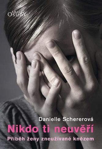 Nikdo ti neuvěří - Příběh ženy zneužívané knězem
