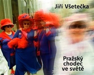 Pražský chodec ve světě - Jiří Všetečka