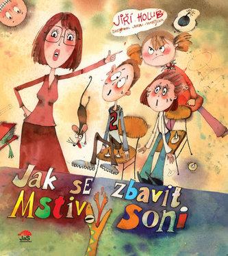 Jak se zbavit Mstivý Soni - Jiří Holub