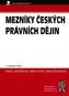 Mezníky českých právních dějin