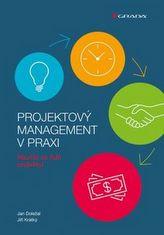 Projektový management v praxi - Naučte se řídit projekty!