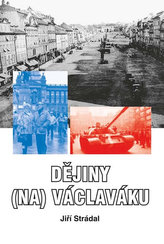 Dějiny (na) Václaváku