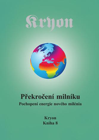 Kryon 8 - Překročení milníku