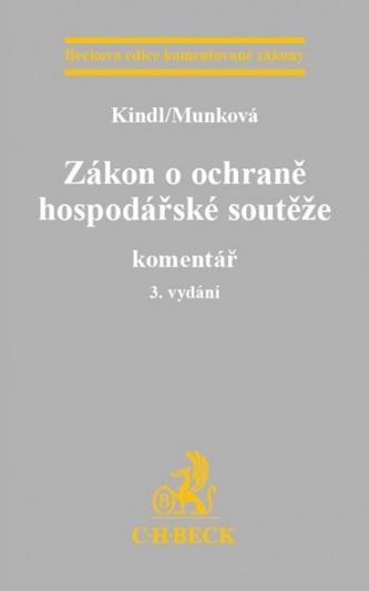 Zákon o ochraně hospodářské soutěže. Komentář. 3. vydání
