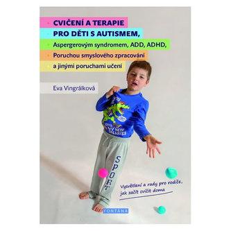 Cvičení a terapie pro děti s autismem - Vingrálková, Eva