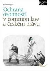Ochrana osobnosti v common law a českém právu