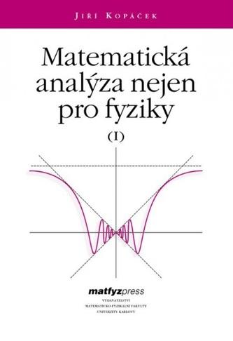 Matematická analýza nejen pro fyziky I.