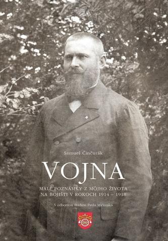 Vojna. Malé poznámky z môjho života na bojišti v rokoch 1914 - 1918