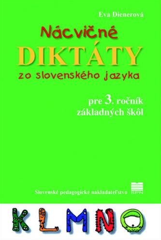 Nácvičné diktáty zo slovenského jazyka pre 3. ročník základných škôl - Eva Dienerová