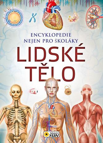 Lidské tělo - Encyklopedie nejen pro školáky - neuveden
