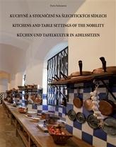 Kuchyně a stolničení na šlechtických sídlech
