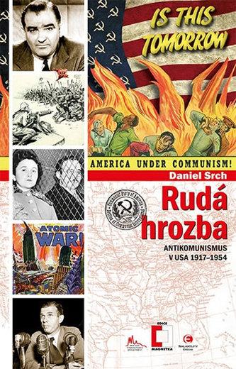 Rudá hrozba - Antikomunismus ve USA 1917-1954