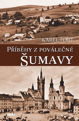 Příběhy z poválečné Šumavy - Karel Fořt