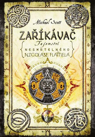 Zaříkávač - Tajemství nesmrtelného Nicolase Flamela - 2. vydání - Scott Michael