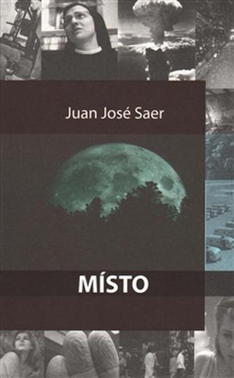 Místo - Juan José Saer