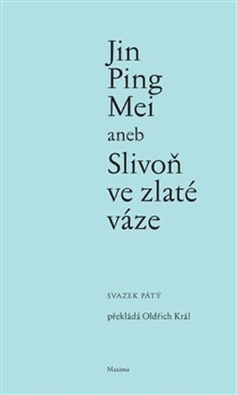 Jin Ping Mei aneb Slivoň ve zlaté váze V.