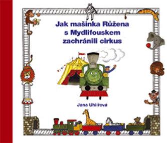 Jak mašinka Růžena s Mydlifouskem zachránili cirkus
