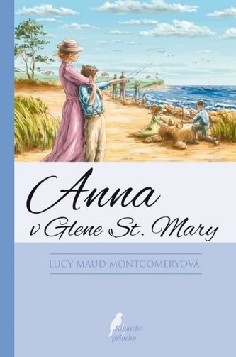Anna v Glene St. Mary, 3. vydanie - Montgomeryová Lucy Maud