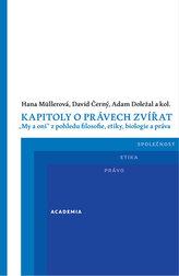 Kapitoly o právech zvířat - My a oni z pohledu filosofie, etiky, biologie a práva