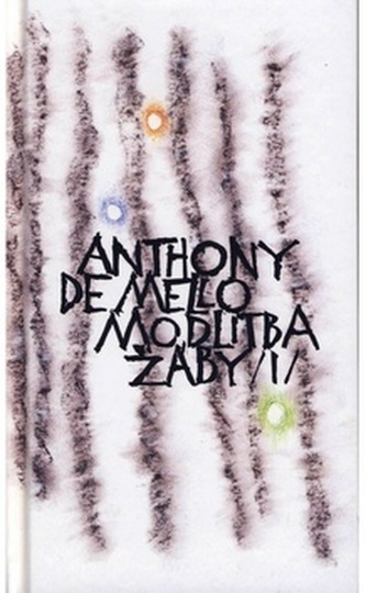 Modlitba žáby 1 - Anthony de Mello