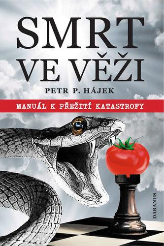 Smrt ve věži - Manuál k přežití katastrofy - Hájek Petr P.