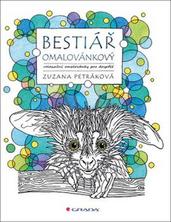 Bestiář omalovánkový - relaxační omalovánky pro dospělé - Petráková Zuzana