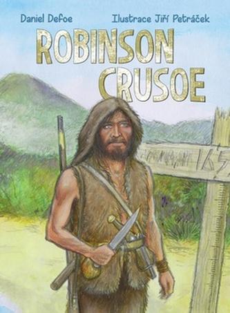 Robinson Crusoe - Daniel Defoe; Jiří Petráček