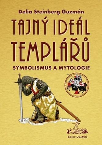 Tajný Ideál Templářů