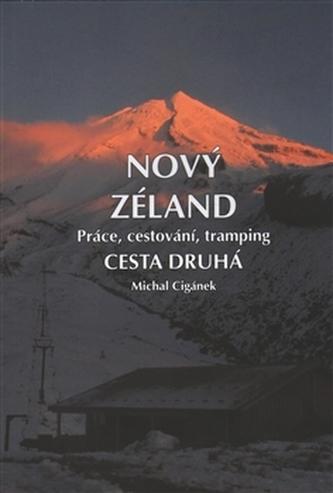 Nový Zéland 2 - Práce, cestování, tramping