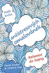 Malá kniha antistresujicích omalovánek - Relaxace do kapsy