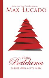 Vďaka Betlehemu sa rodí láska a je tu nádej
